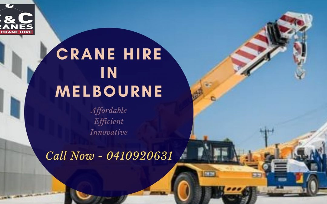 Never Miss the Importance of cranes hire and Its Procedures