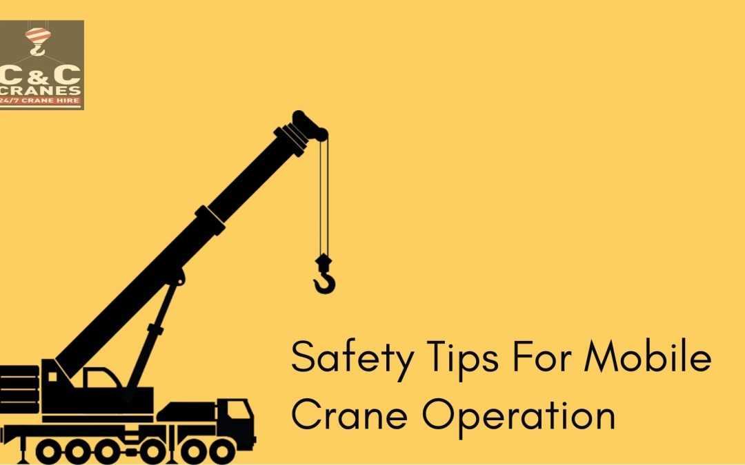 Important safety tips to ensure while operating mobile cranes